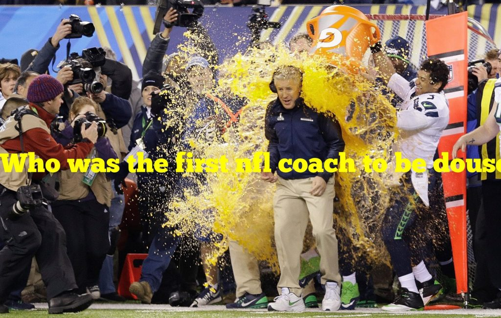 Who was the first nfl coach to be doused with gatorade after a super bowl win?
