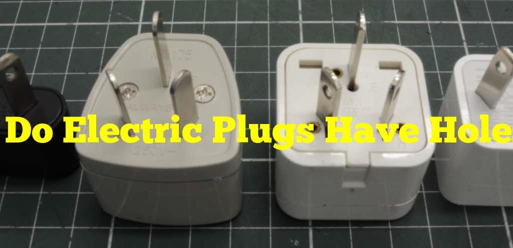 Why Do Electric Plugs Have Holes? Answered