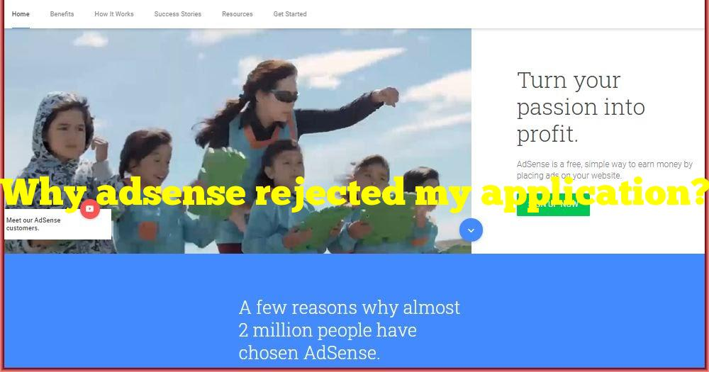 Why adsense rejected my application?