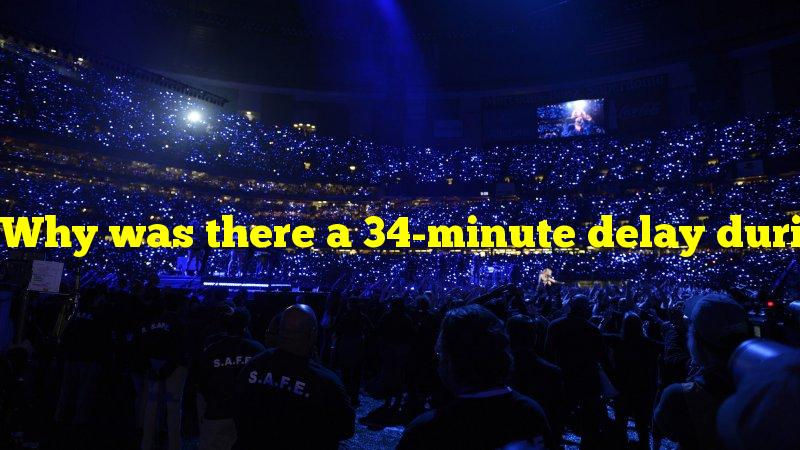 Why was there a 34-minute delay during the 2nd half of Super Bowl XLVII?