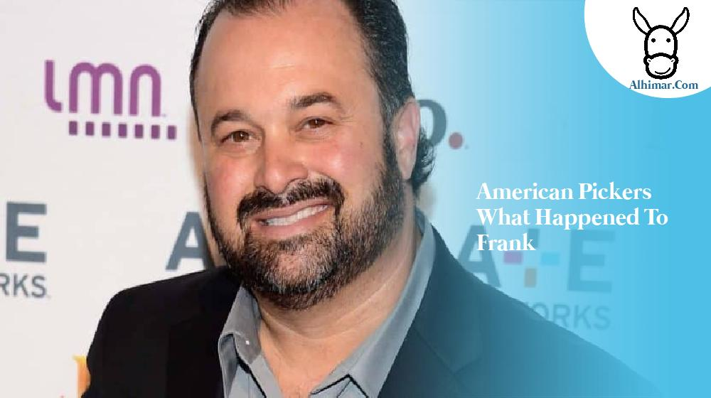 american pickers what happened to frank