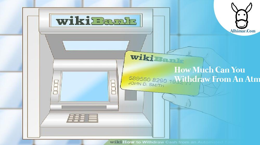 how much can you withdraw from an atm