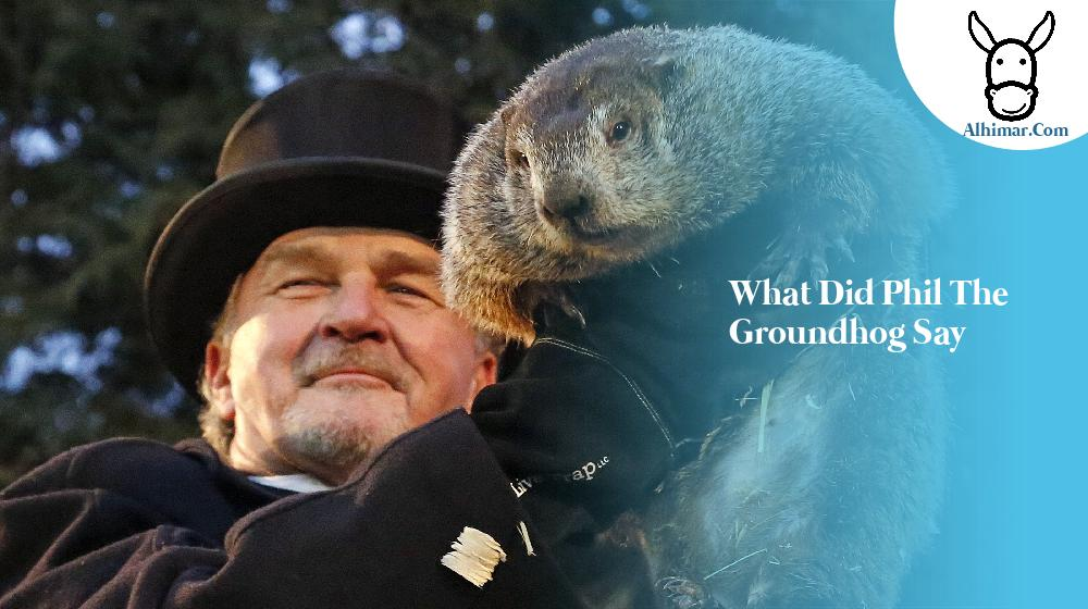 what did phil the groundhog say