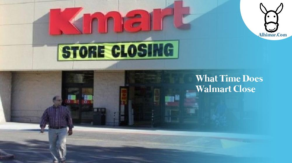 what time does walmart close