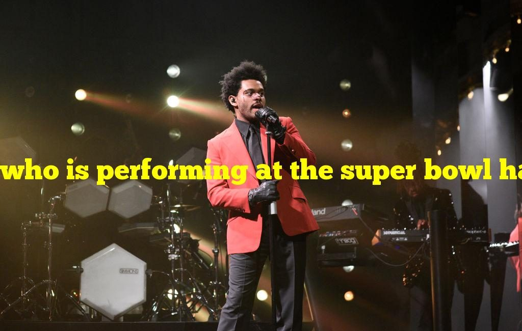 who is performing at the super bowl halftime show 2021