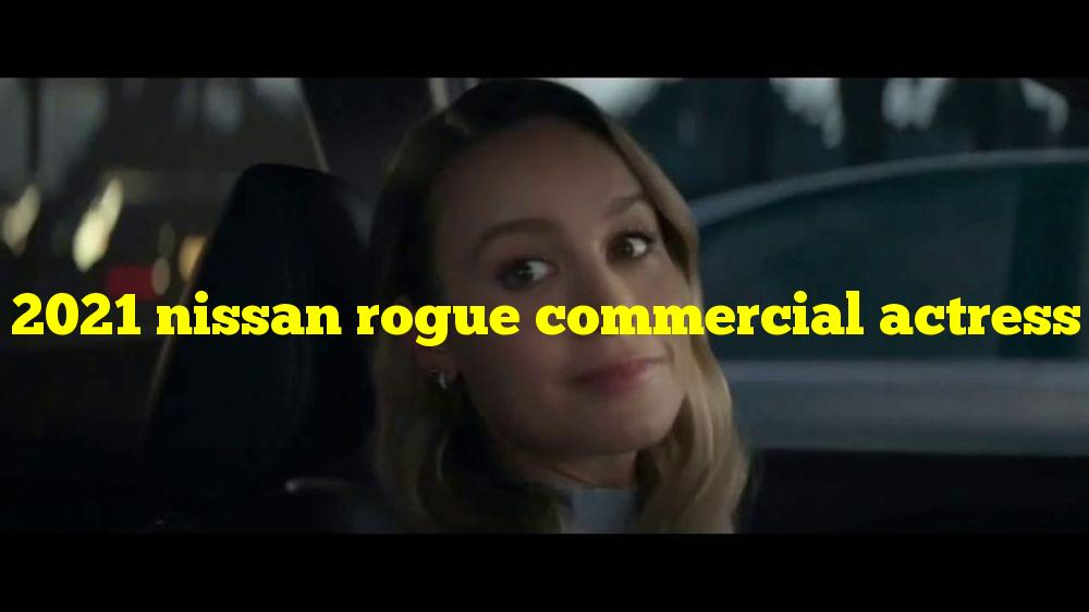 2021 nissan rogue commercial actress