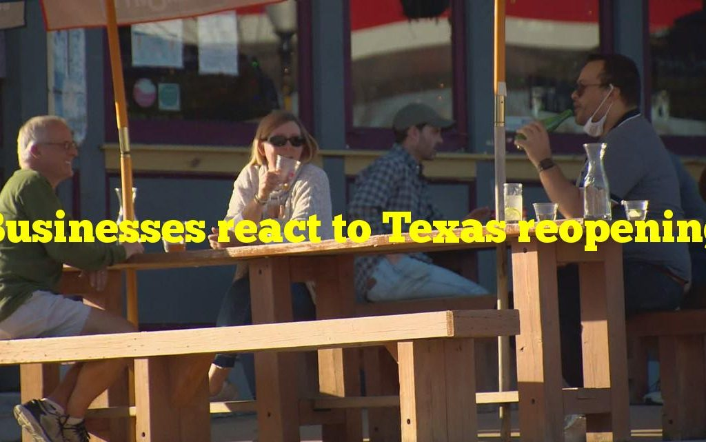 Businesses react to Texas reopening