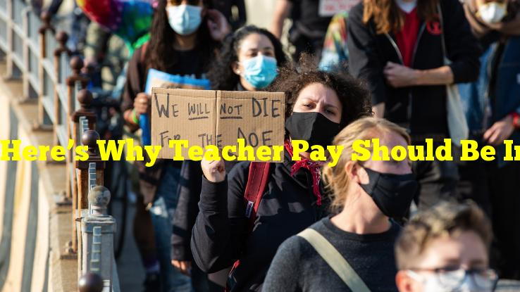 Here's Why Teacher Pay Should Be Important to More Than Just Educators