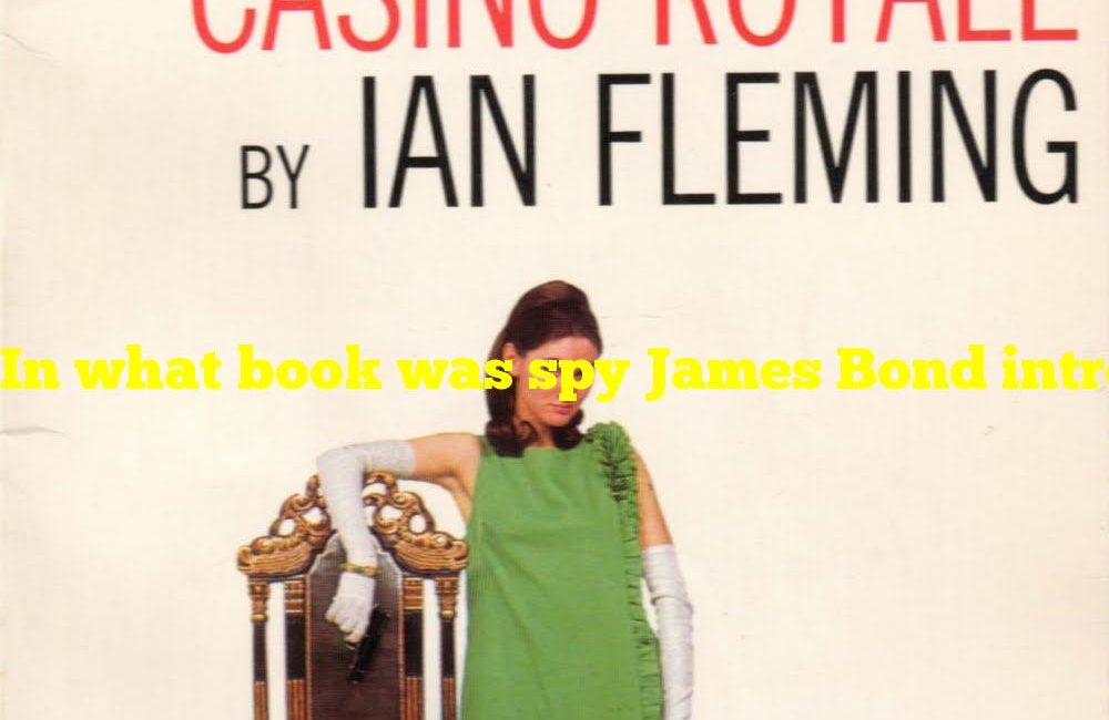 In what book was spy James Bond introduced?
