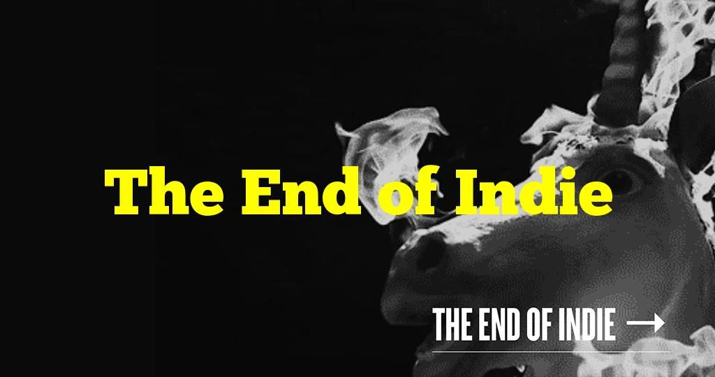 The End of Indie