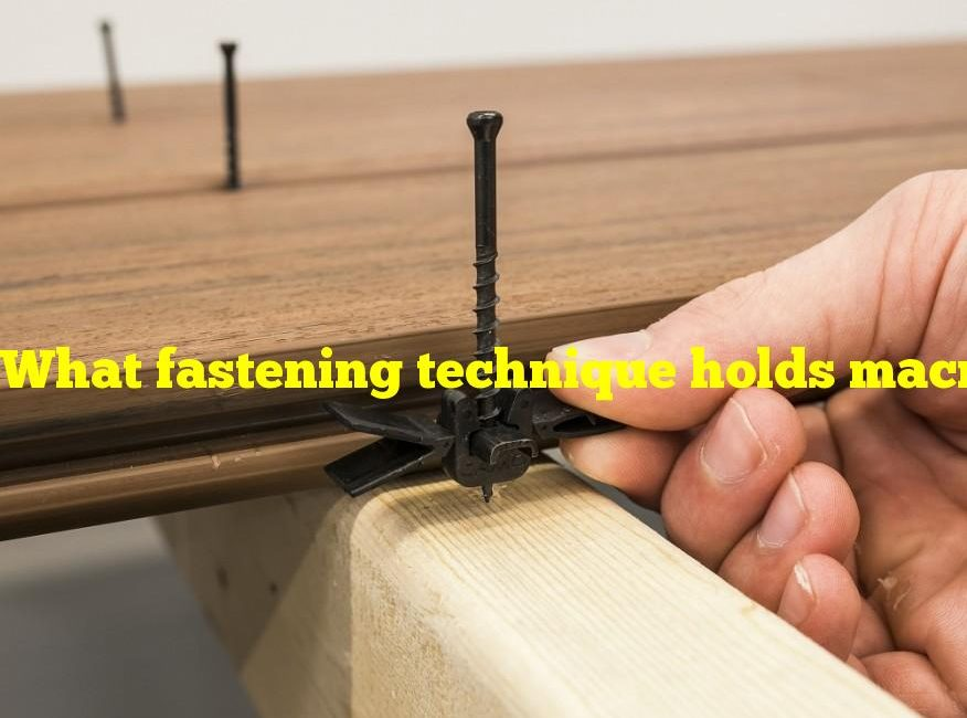 What fastening technique holds macramé together?