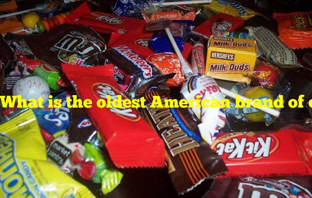 What is the oldest American brand of candy still in production?