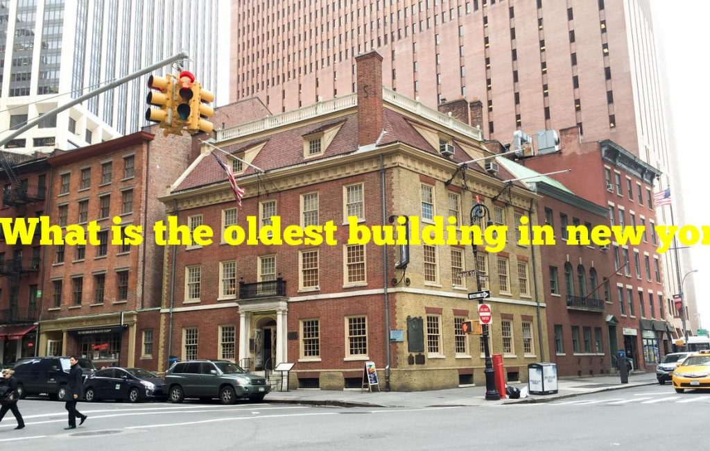 What is the oldest building in new york city