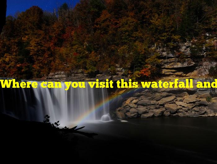 """Where can you visit this waterfall and witness a """"moonbow""""?"""