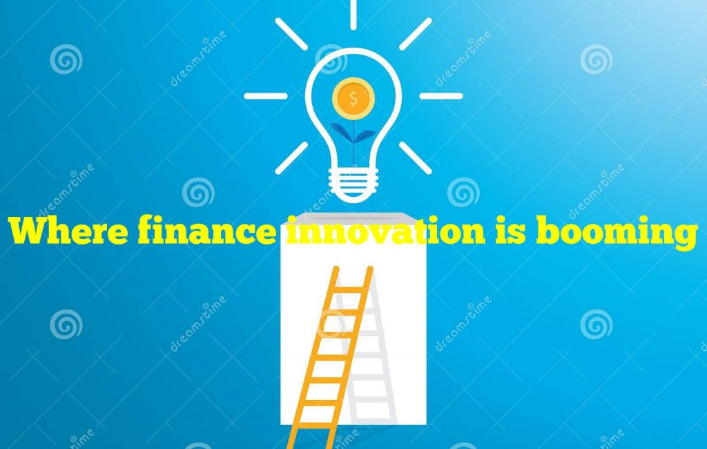 Where finance innovation is booming