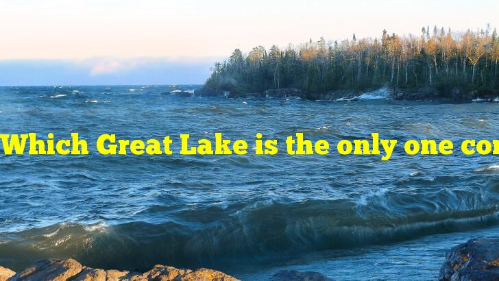 Which Great Lake is the only one completely within the U.S. borders?