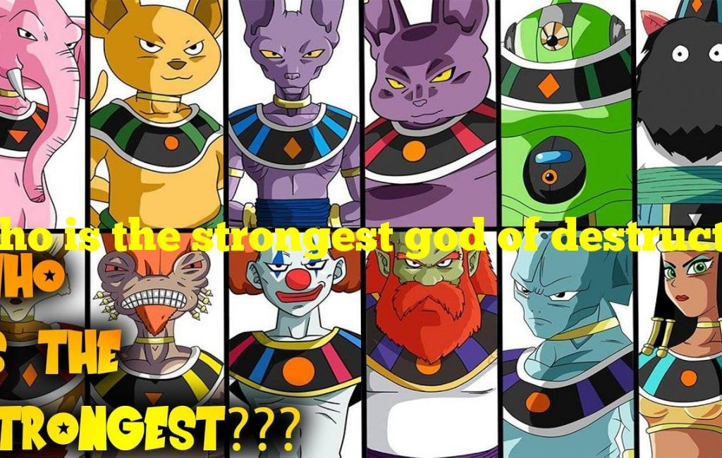 Who is the strongest god of destruction
