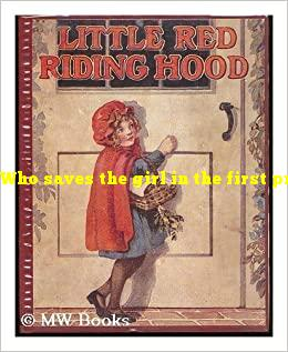 Who saves the girl in the first printed edition of Little Red Riding Hood?