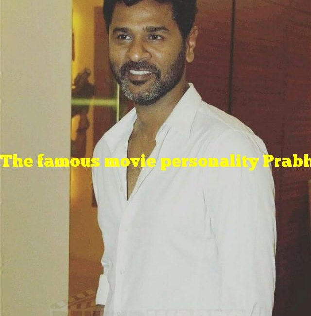 The famous movie personality Prabhu Deva born on April 3rd, featured in which of these movies?