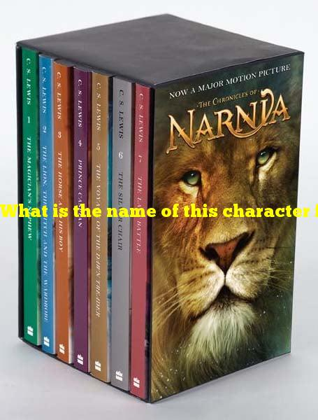 What is the name of this character from the Narnia book series?