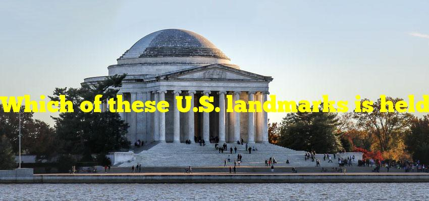 Which of these U.S. landmarks is held together by gravity and friction alone?