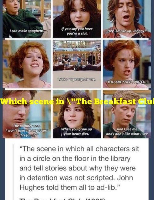 """Which scene in """"The Breakfast Club"""" was improvised?"""