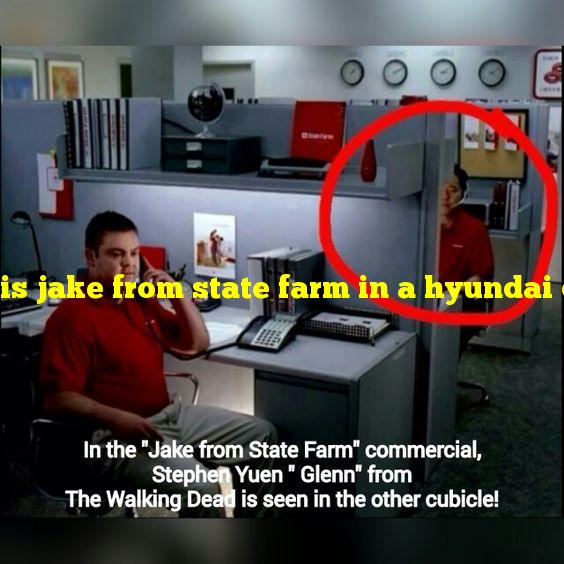 is jake from state farm in a hyundai commercial - Alhimar.com