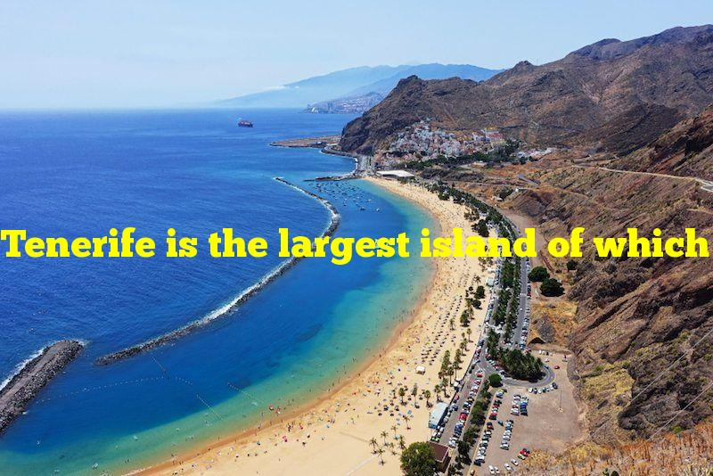 Tenerife is the largest island of which archipelago?