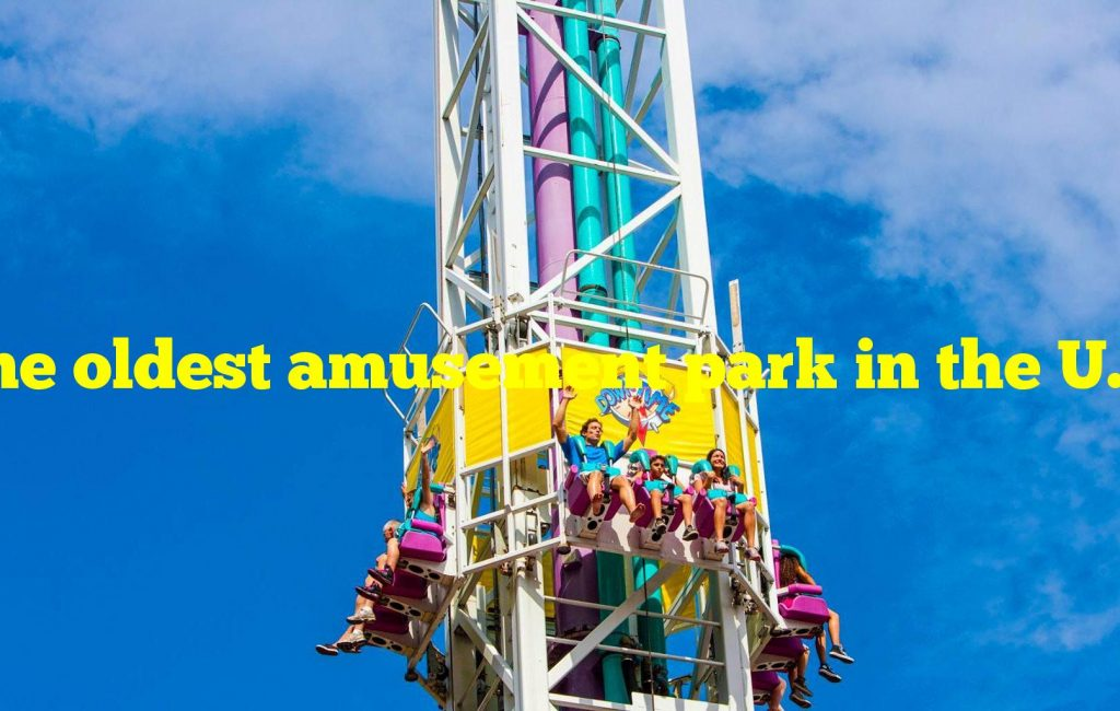 The oldest amusement park in the U.S. is in which state?