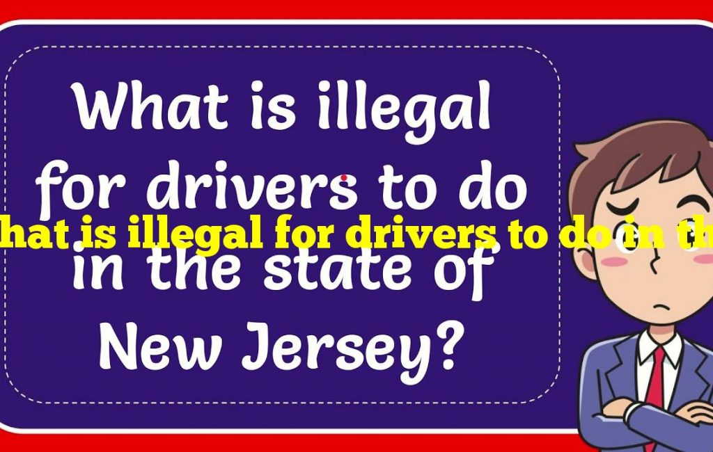 What is illegal for drivers to do in the state of New Jersey?