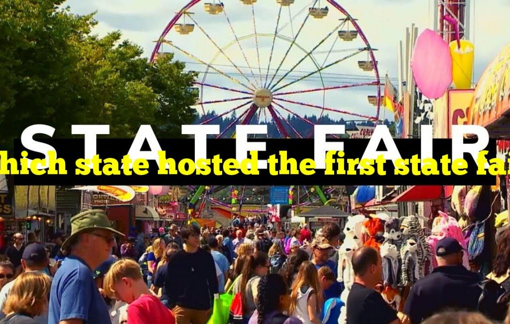 Which state hosted the first state fair?