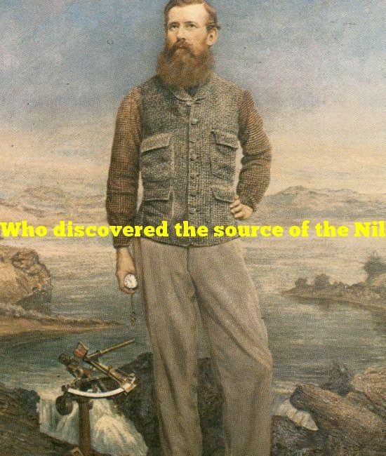 Who discovered the source of the Nile River?