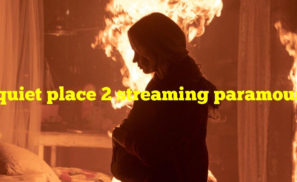 A quiet place 2 streaming paramount plus