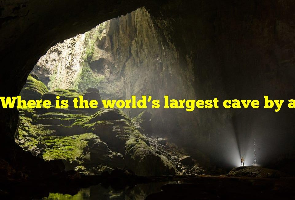 Where is the world's largest cave by area?