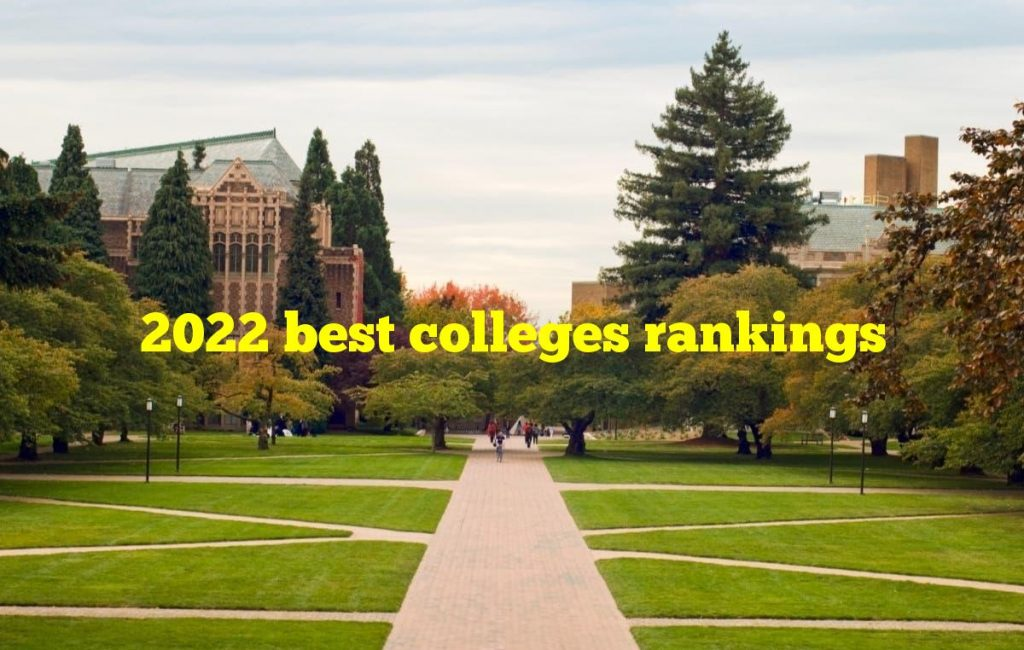 2022 best colleges rankings