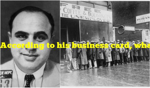 According to his business card, what did Al Capone do for a living?