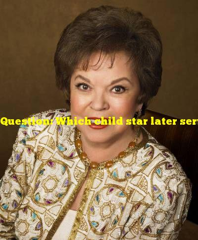 Question: Which child star later served as U.S. Ambassador to Ghana and Czechoslovakia?