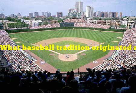 What baseball tradition originated at Chicago's Wrigley Field in 1941?
