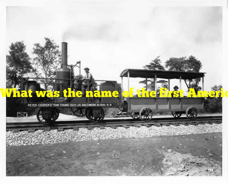 What was the name of the first American steam locomotive?