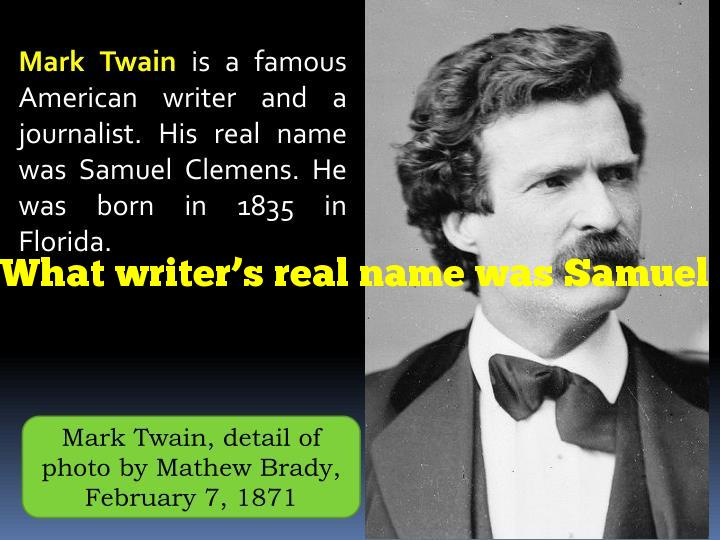 What writer's real name was Samuel Clemens?