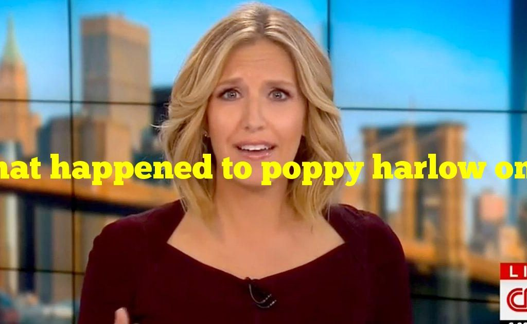 What happened to poppy harlow on cnn
