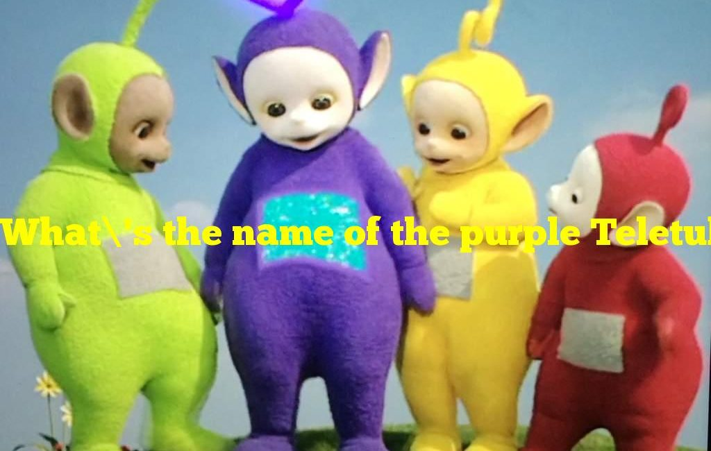 What's the name of the purple Teletubby?