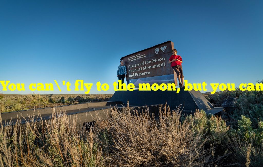 You can't fly to the moon, but you can visit Craters of the Moon Park in which state?